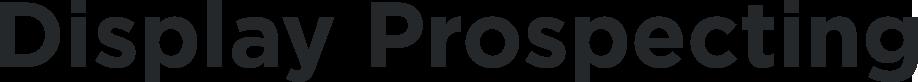 Display Prospecting